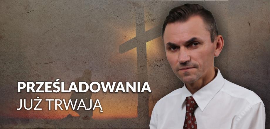 Janusz Komenda: Prześladowania chrześcijan już trwają